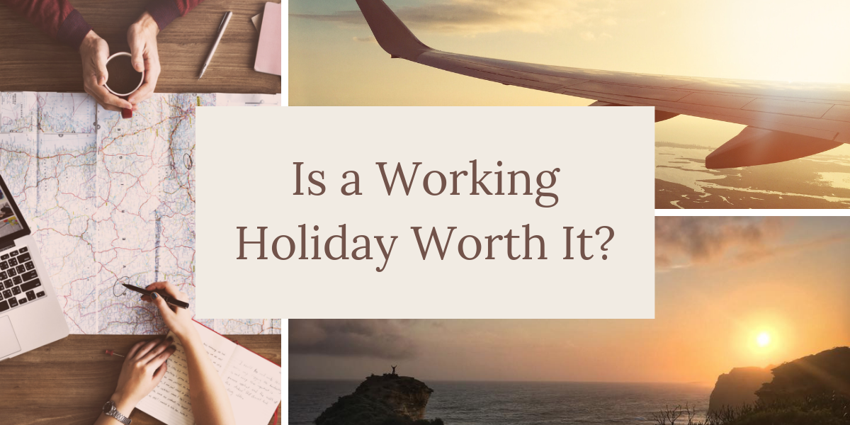 Is a Working Holiday Worth It - Globelopers